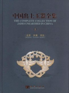 The Complete Collection of Jades Unearthed in China (15 Vols)