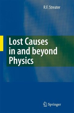 Lost Causes in and beyond Physics - Streater, R. F.