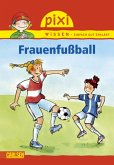 Frauenfußball / Pixi Wissen Bd.53