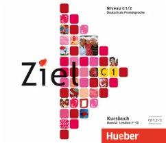 3 Audio-CDs zum Kursbuch / Ziel C1 Bd.2 - Winkler, Maresa; Dallapiazza, Rosa-Maria; Evans, Sandra; Schümann, Anja; Fischer, Roland