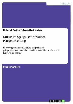 Kultur im Spiegel empirischer Pflegeforschung - Brühe, Roland Lauber, Annette