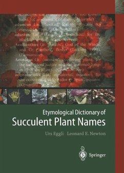 Etymological Dictionary of Succulent Plant Names - Eggli, Urs; Newton, Leonard E.