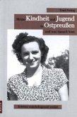Meine Kindheit und Jugend in Ostpreußen und was danach kam