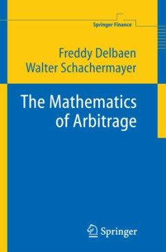 The Mathematics of Arbitrage - Delbaen, Freddy; Schachermayer, Walter