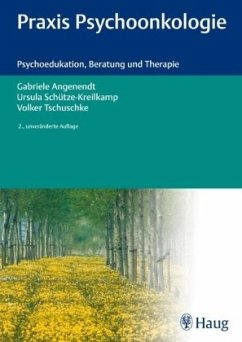 Praxis der Psychoonkologie - Angenendt, Gabriele; Schütze-Kreilkamp, Ursula; Tschuschke, Volker