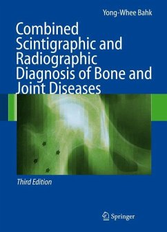 Combined Scintigraphic and Radiographic Diagnosis of Bone and Joint Diseases - Bahk, Yong-Whee