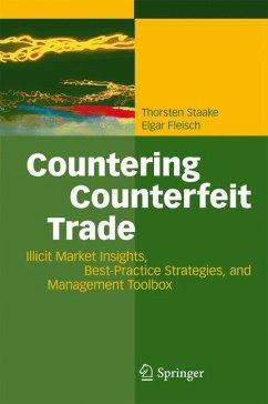 Countering Counterfeit Trade - Staake, Thorsten;Fleisch, Elgar