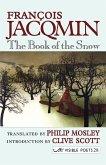 The Book of the Snow = Le Livre de La Neige