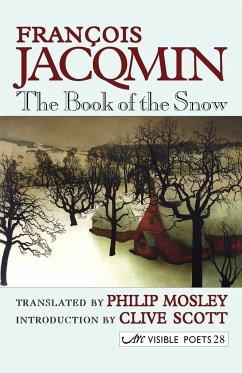 The Book of the Snow = Le Livre de La Neige - Jacqmin, Francois
