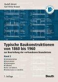 Typische Baukonstruktionen von 1860 bis 1960. Band 2