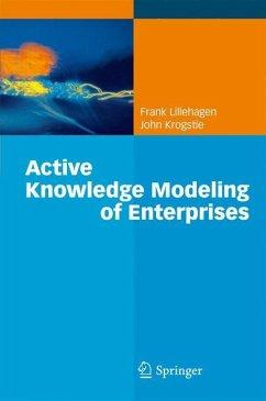 Active Knowledge Modeling of Enterprises - Lillehagen, Frank; Krogstie, John