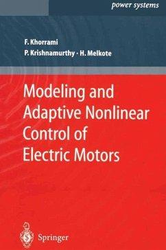 Modeling and Adaptive Nonlinear Control of Electric Motors - Khorrami, Farshad; Krishnamurthy, Prashanth; Melkote, Hemant