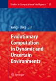Evolutionary Computation in Dynamic and Uncertain Environments