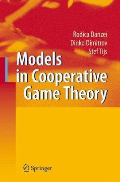 Models in Cooperative Game Theory - Branzei, Rodica; Dimitrov, Dinko; Tijs, Stef