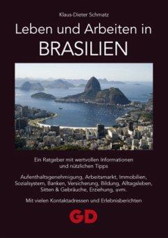 Leben und Arbeiten in Brasilien - Schmatz, Klaus-Dieter