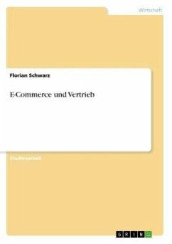 E-Commerce und Vertrieb - Schwarz, Florian