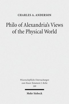 Philo of Alexandria's Views of the Physical World - Anderson, Charles A.