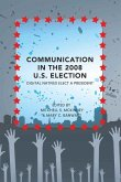 Communication in the 2008 U.S. Election