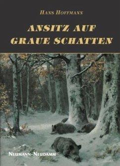 Ansitz auf graue Schatten - Hoffmann, Hans