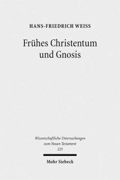 Frühes Christentum und Gnosis - Weiß, Hans-Friedrich