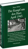 Der Kampf um den Harz April 1945