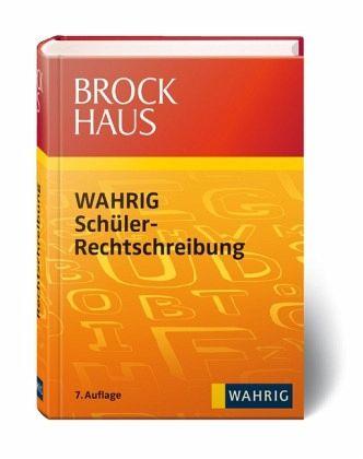 Brockhaus - Wahrig Schüler-Rechtschreibung