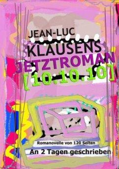 Jetztroman [10.10.10] - Klausens, Jean-Luc