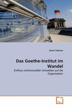 Das Goethe-Institut im Wandel - Falenius, Karen