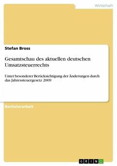 Gesamtschau des aktuellen deutschen Umsatzsteuerrechts - Bross, Stefan