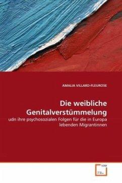 Die weibliche Genitalverstümmelung - VILLARD-FLEUROSE, AMALIA
