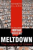 Story Behind the Mortgage and Housing Meltdown: The Legacy of Greed