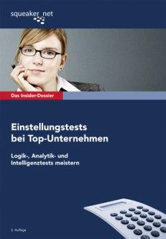 Das Insider-Dossier: Einstellungstests bei Top-Unternehmen - Hoi, Michael; Menden, Stefan; Seyfferth, Jonas