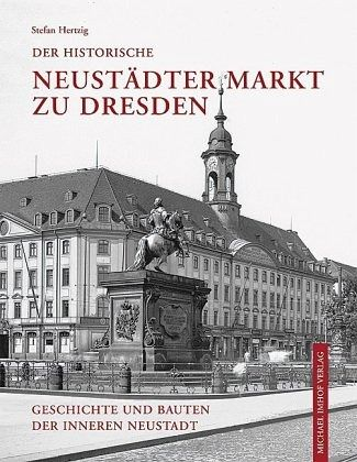 der historische neust dter markt zu dresden von stefan hertzig buch. Black Bedroom Furniture Sets. Home Design Ideas
