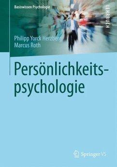 Persönlichkeitspsychologie - Herzberg, Philipp Y.; Roth, Marcus