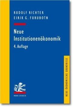 Neue Institutionenökonomik - Richter, Rudolf; Furubotn, Eirik G.