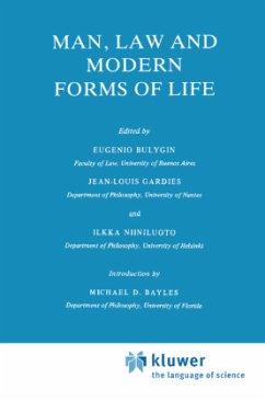 Man, Law and Modern Forms of Life - Mitarbeit: Bayles, M.E. Herausgegeben von Bulygin, Eugenio Gardies, Jean-Louis Niiniluoto, I.