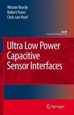 Ultra Low Power Capacitive Sensor Interfaces - Bracke, Wouter;Puers, Robert;Van Hoof, Chris