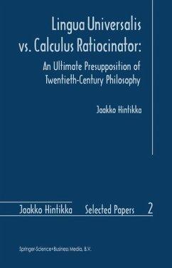 Lingua Universalis vs. Calculus Ratiocinator: - Hintikka, Jaakko