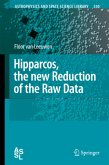 Hipparcos, the New Reduction of the Raw Data