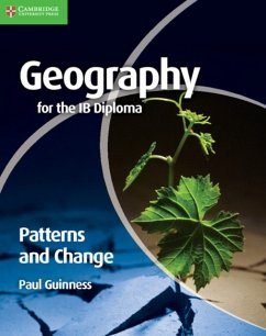 Geography for the IB Diploma Patterns and Change - Guinness, Paul