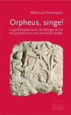 Orpheus, singe!
