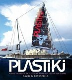 Plastiki: Across the Pacific: An Adventure to Save Our Oceans