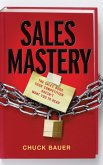 Sales Mastery: How to Build the Leadership Powered Company