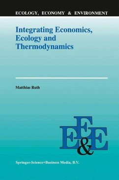 Integrating Economics, Ecology and Thermodynamics - Ruth, Matthias