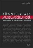 Künstler als Museumsgründer