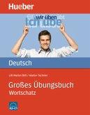 Großes Übungsbuch Deutsch - Wortschatz