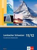 Lambacher Schweizer. 11. und 12. Schuljahr. Grundwissen. Bayern