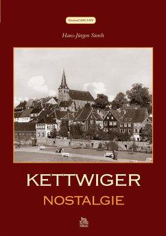 Kettwiger Nostalgie - Storch, Hans-Jürgen