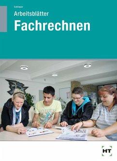 Fachrechnen Arbeitsblätter - Schlieper, Cornelia A.