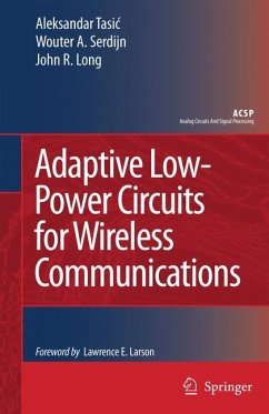 Adaptive Low-Power Circuits for Wireless Communications - Tasic, Aleksandar;Serdijn, Wouter A.;Long, John R.